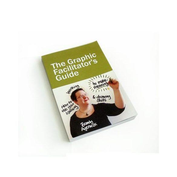 The Graphic Facilitator Guide